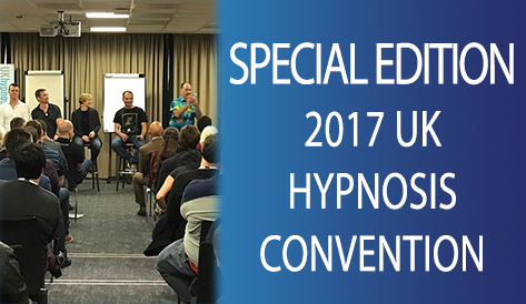 Special Edition - 2017 UK Hypnosis Convention