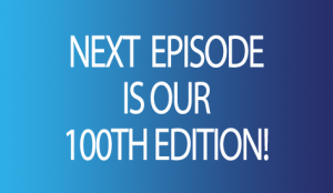 Next Week, is the 100th Edition of the Hypnosis Weekly podcast.
